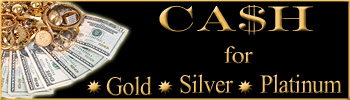 Cash for Gold, Silver, & Platinum